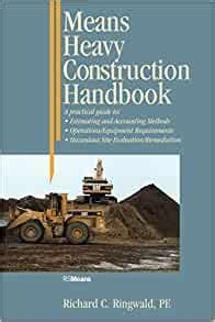 Means Heavy Construction Handbook: A Practical Guide to